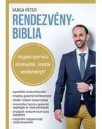 RendezvényBiblia - Hogyan szervezz élménydús, kreatív rendezvényt? - Varga Péter