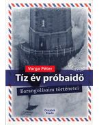Tíz év próbaidő - Varga Péter