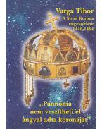A Szent Korona engesztelése (1440-1464) - Varga Tibor