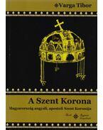 A Szent Korona - Varga Tibor