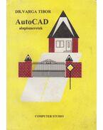 AutoCAD alapismeretek - Varga Tibor