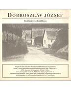 Dobroszláv József festőművész kiállítás - Varga Zsuzsa