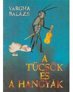 A tücsök és a hangyák - Vargha Balázs