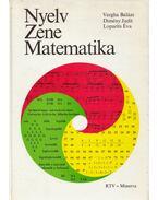 Nyelv - zene - matematika (dedikált) - Vargha Balázs, Dimény Judit, Loparits Éva, Szabó Éva (szerk.)