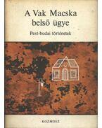 A Vak Macska belső ügye - Vargha Kálmán, Ugrin Aranka