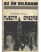 Puszta ország - Vargyai Gyula