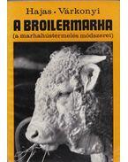 A broilermarha - Várkonyi József, Hajas Pál