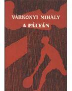 A pályán - Várkonyi Mihály