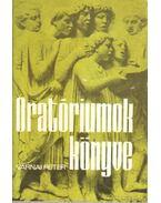 Oratóriumok könyve - Várnai Péter