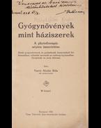Gyógynövények mint háziszerek. A phytoterapia népies ismertetése. (Dedikált.) - Varró Aladár Béla