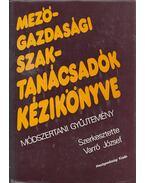 Mezőgazdasági szaktanácsadók kézikönyve - Varró József (szerk.)