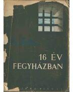 16 év fegyházban (aláírt) - Vas Zoltán