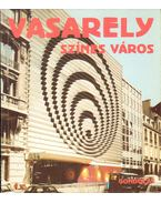 Színes város - Vasarely, Victor