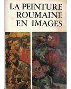 La peinture Roumaine en images - Vasile Florea, Mihalache, Marin