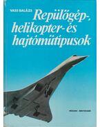 Repülőgép-, helikopter- és hajtóműtípusok - Vass Balázs