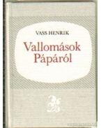 Vallomások Pápáról (mini) - Vass Henrik
