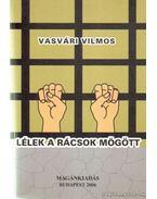 Lélek a rácsok mögött - Vasvári Vilmos