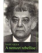A nemzet rebellise - Vasy Géza