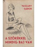 A szőkékkel mindig baj van - Vaszary Gábor