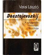 Dosztojevszkij - Vatai László