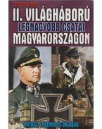 A II. világháború legnagyobb csatái Magyarországon - Vécsey Aurél