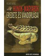Hunok-magyarok eredete és vándorlásai - Vécsey Aurél