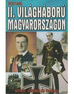 A II. világháború Magyarországon - Vécsey Aurél