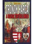 Trónok harca a magyar történelemben - Vécsey Aurél