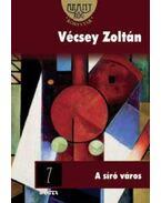 A SÍRÓ VÁROS - ARANYRÖG KÖNYVTÁR - - Vécsey Zoltán