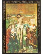 Az Esztergomi Keresztény Múzeum régi képtárának katalógusa - Végh János