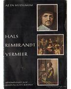 Hals, Rembrandt, Vermeer - Végvári Lajos