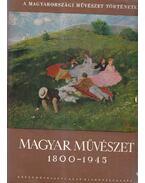 Magyar művészet 1800-1945 - Végvári Lajos, Németh Lajos, Zádor Anna, Genthon István
