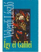 Így él Galilei - Vekerdi László