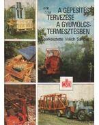A gépesítés tervezése a gyümölcstermesztésben - Velich Sándor
