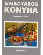 A magyaros konyha - Venesz József