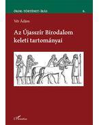 AzÚjasszír Birodalom keleti tartományai - Vér Ádám