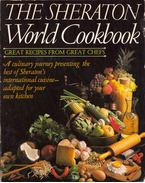 The Sheraton World Cookbook: Great Recipes from Great Chefs - Vera Krijn, Judith L. Strada