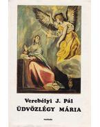 Üdvözlégy Mária - Verebélyi J. Pál