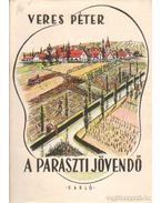 A paraszti jövendő - Veres Péter