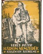 Három nemzedék - II. Szegények szerelme - Veres Péter