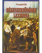 Békeszerződések lexikona - Veresegyházi Béla