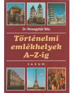 Történelmi emlékhelyek A-Z-ig - Veresegyházi Béla