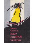Ezer énekből vérzem (dedikált) - Veress Gerzson