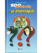 100 jó kérdés az állatvilágról - Veress István