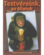 Testvéreink, az állatok - Veress István