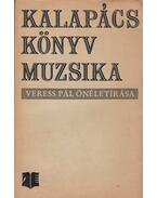 Kalapács, könyv, muzsika - Veress Pál
