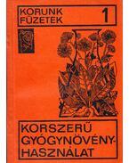 Korszerű gyógynövényhasználat - Veress Zoltán, Bustya Endre (szerk.), Kassay Miklós, Szabó Ilona