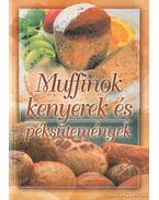 Muffinok kenyerek és péksütemények - Verhóczki István