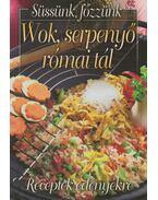 Wok, serpenyő, római tál - Verhóczki István