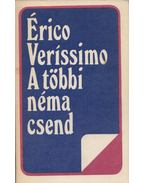 A többi néma csend - Veríssimo, Érico